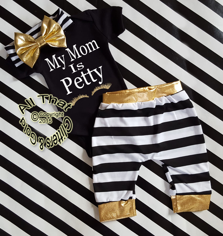 Black, White and Gold My Mom Is Petty Shirt or Outfit