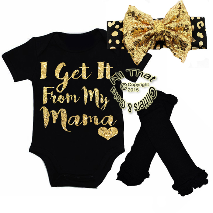 Black and Gold Glitter I Get It From My Mama Baby Girl Outfit