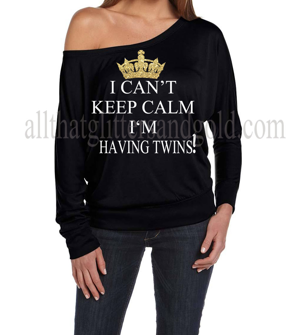 Cute Off The Shoulder Keep Calm I Can't Keep Calm I'm Having Twins Shirts For Young Mothers