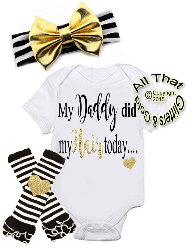 Black and Gold My Daddy Did My Hair First Outfit For Baby Girl