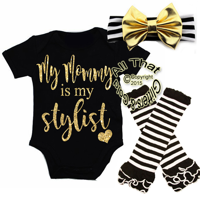 Black and Gold Glitter My Mommy Is My Stylist Baby Girl Outfit