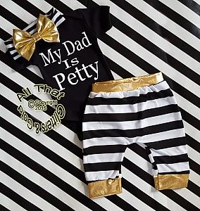 Black, White and Gold My Dad Is Petty Shirt or Outfit
