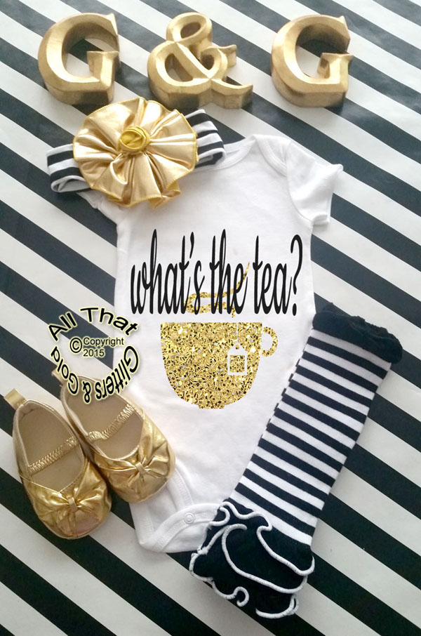 Black and Gold Glitter What's The Tea Baby Girl Onesies or Shirt