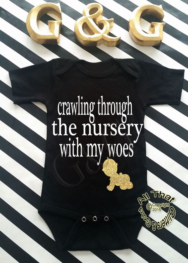 Black and Gold Glitter Running Through The Nursery With My Woes Baby Boy Shirt